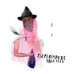 SuperImpose - Talk Talk (2010)